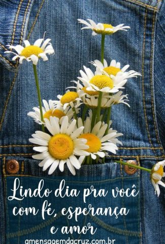 Lindo dia com Fé, Amor e Esperança