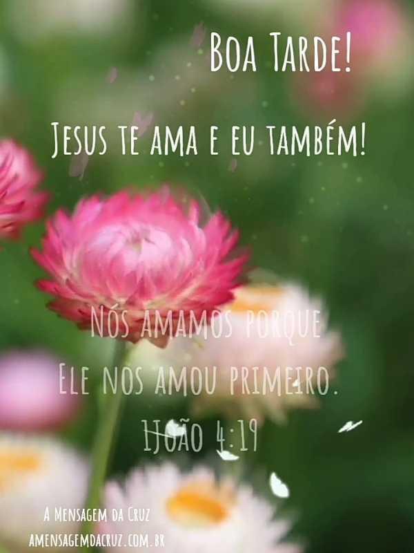 Jesus Te Ama - Mensagem de Boa Tarde em Video
