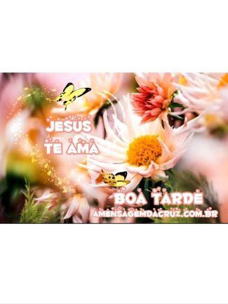 Jesus Te Ama - Mensagem de Boa Tarde